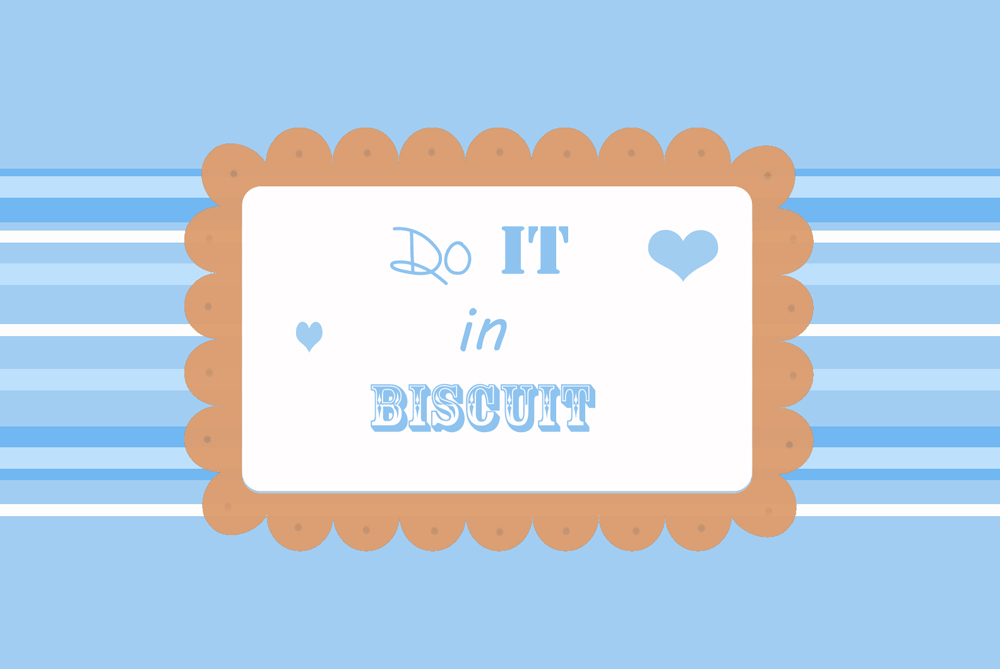 do it in biscuit